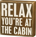 Box Sign - Relax You're At The Cabin