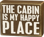 Box Sign - The Cabin Is My Happy Place