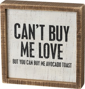 Inset Box Sign - You Can Buy Me Avocado Toast