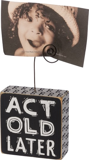 Photo Block - Act Old Later